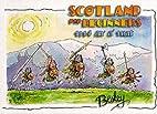 Scotland for Beginners by Rupert Besley