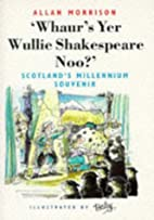 Whaur's Yer Wullie Shakespeare Noo:…