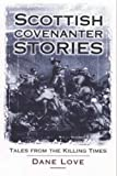 Love, Dane: Scottish Covenanter Stories: Tales from the Killing Times