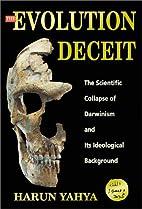 The Evolution Deceit by Harun Yahya