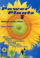 Power Plants: Biofuels Made Simple by Brian…