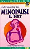 MacGregor, Anne: Understanding the Menopause and HRT (Family Doctor Series)