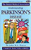 Pearce, J.: Understanding Parkinson&#39;s Disease