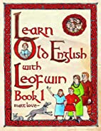 Learn Old English with Leofwin by Matt Love