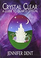 Crystal Clear: A Guide to Quartz Crystal by…