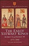 Boardman, Stephen I.: The Early Stewart Kings: Robert II And Robert III 1371-1406