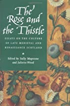The Rose and the Thistle: Essays on the…
