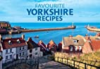 Favourite Yorkshire Recipes by Amanda Persey