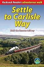 Settle to Carlisle Way: Walk the Famous…