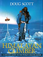 Himalayan Climber: A Lifetime's Quest to the…