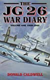 Caldwell, Donald: The Jg 26 War Diary: 1939-1942