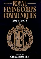 Royal Flying Corps Communiques: 1917-1918 by…