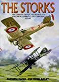 Franks, Norman: The Storks: The Story of the Les Cigognes, France's Elite Fighter Group of Wwi
