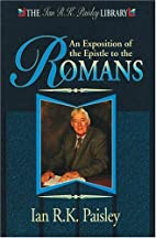 An Exposition of the Epistle to the Romans:…