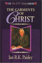 The garments of Christ by Ian R. K. Paisley