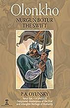 Olonkho: Nurgun Botur the Swift by Platon A.…