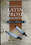 Minkova, Milena: Introduction to Latin Prose Composition