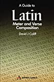 Califf, David J.: A Guide to Latin Meter and Verse Composition