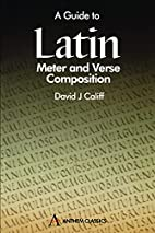 A Guide to Latin Meter and Verse Composition…