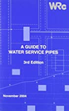 A Guide to Water Service Pipes by WRC Plc