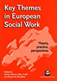 Shardlow, Steven: Key Themes in European Social Work: Theory, Practice and Perspectives