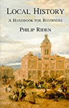 Local History: A Handbook for Beginners by…