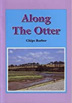 Along the Otter by Chips Barber