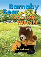 Barnaby Bear and the Badger Tunnel by Elaine…