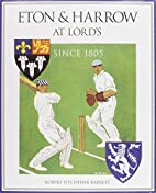 Eton and Harrow at Lords by Robert Tichener…