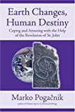 Pogacnik, Marko: Earth Changes, Human Destiny: Coping and Attuning With the Help of the Revelation of st John