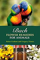Bach Flower Remedies for Animals by Gregory…