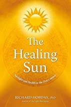 The Healing Sun: Sunlight and Health in the…