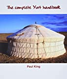 King, Paul: The Complete Yurt Handbook