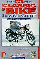 Classic 'Bike: Step-By-Step Service Guide…