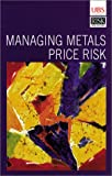 Jameson, Robert: Managing Metals Price Risk