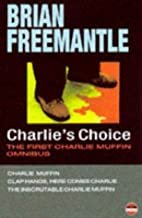 Charlie's Choice: The First Charlie…