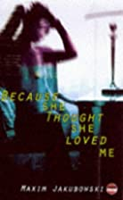 Because She Thought She Loved Me by Maxim…