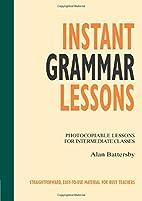 Instant Grammar Lessons: Photocopieable…