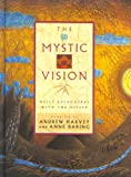 Harvey, Andrew: The Mystic Vision: Daily Encounters With the Divine