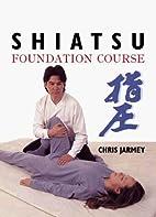 Shiatsu Foundation Course by Chris Jarmey