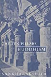 Sangharakshita: Ten Pillars of Buddhism