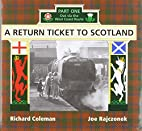 A return ticket to Scotland. Part one, Out…