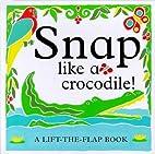 Snap Like a Crocodile! by Kate Burns