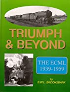 TRIUMPH & BEYOND - THE ECML 1939 - 1959 by…