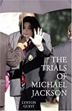 Trials of Michael Jackson by Lynton Guest