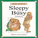 Carwardine, Mark: Sleepy and Busy Animals
