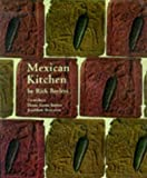 Bayless, Rick: Mexican Kitchen: Rick Bayless's