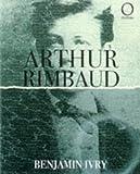 Ivry, Benjamin: Arthur Rimbaud (Outlines)