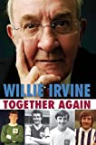 Thomas, Dave: Together Again Willie Irvine