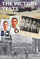 Victory Tests: England V Australia 1945 by…